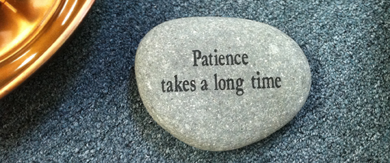 Patience takes a long time