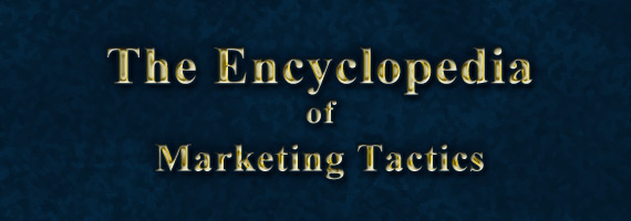 The Encyclopedia of Marketing Tactics