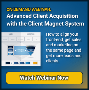 Advanced Client Acquisition with the Client Magnet System On-Demand Webinar Sign up