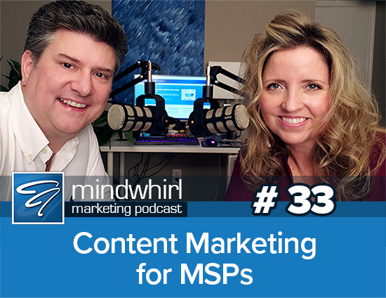 Mindwhirl Marketing Podcast - Content Marketing for MSPs with Mike and Shelly Miller