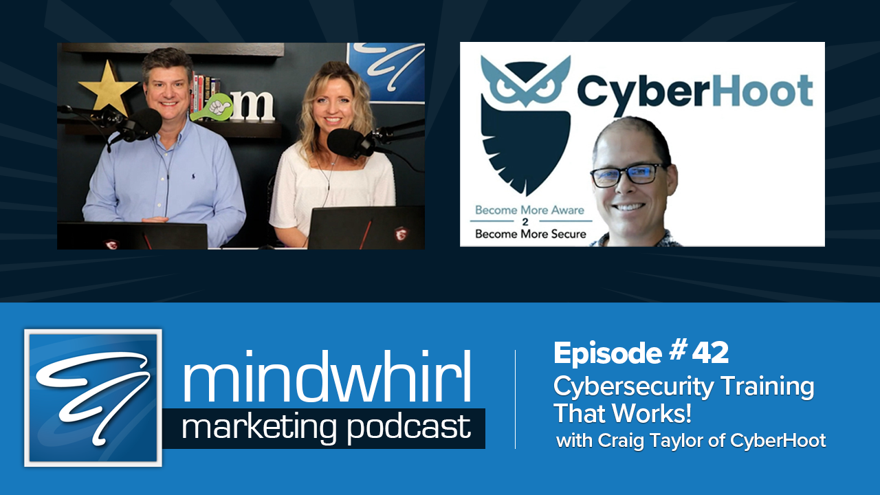 Cybersecurity Training That Works! With Craig Taylor of CyberHoot