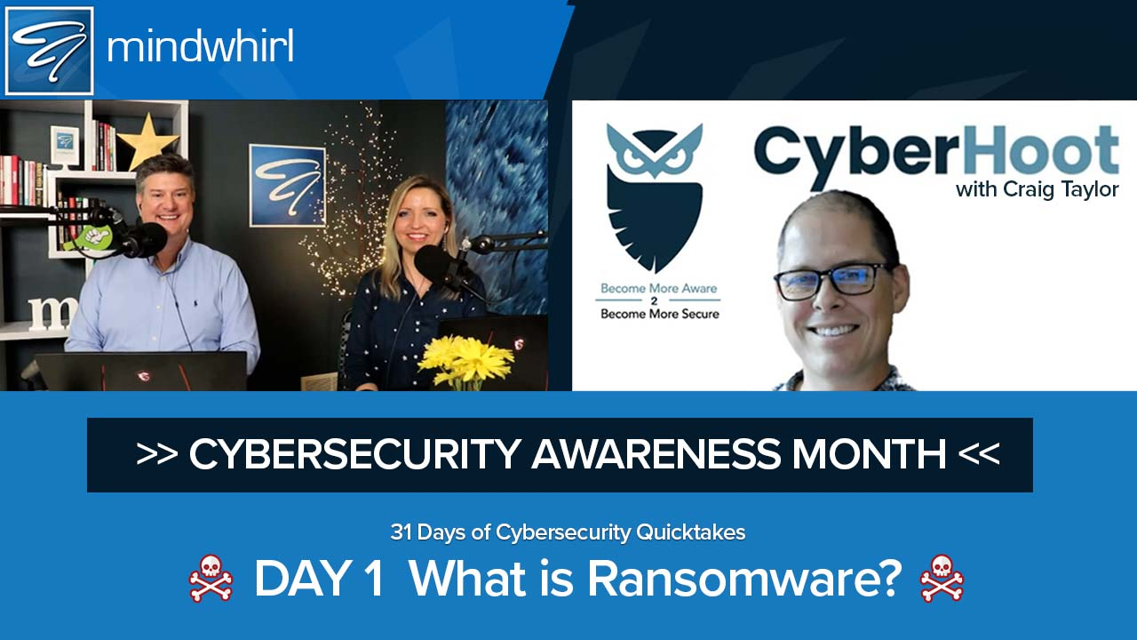 What is Ransomware? Day 1 of Cybersecurity Awareness Month 2021