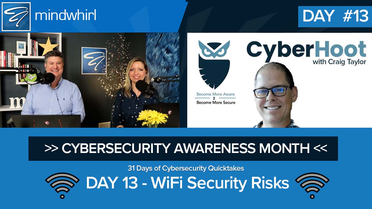 WiFi Security Risks - Day 13 of Cybersecurity Awareness Month
