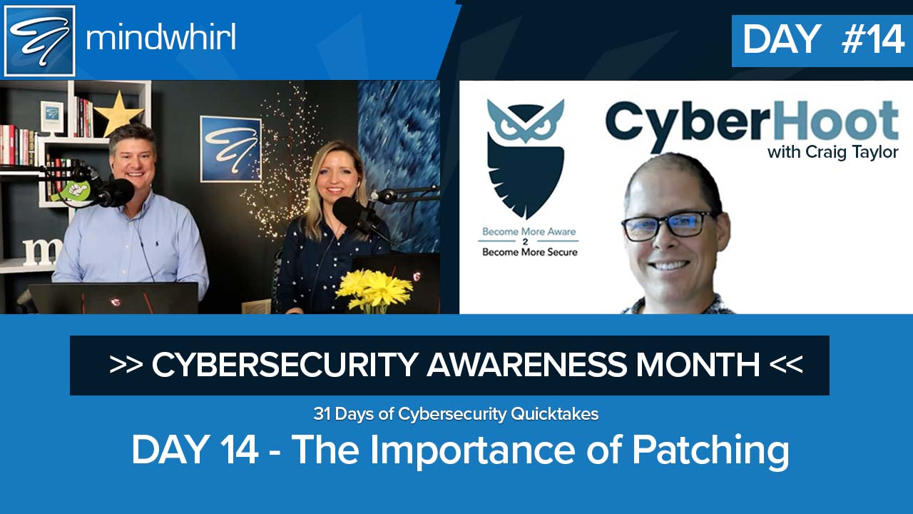 The Importance of Patching Day 14 Cybersecurity Awareness Month