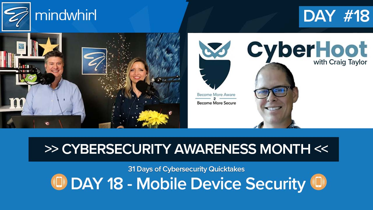 Mobile Device Security - Day 18 Cybersecurity Awareness Month