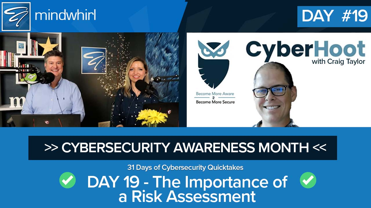 The Importance of a Risk Assessment - Day 19 Cybersecurity Awareness Month