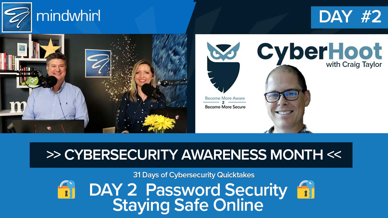 Password Security - Staying Safe Online - Day 2 of Cybersecurity Awareness Month 2021