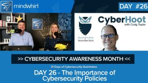 The Importance of Cybersecurity Policies - Day 26 Cybersecurity Awareness Month