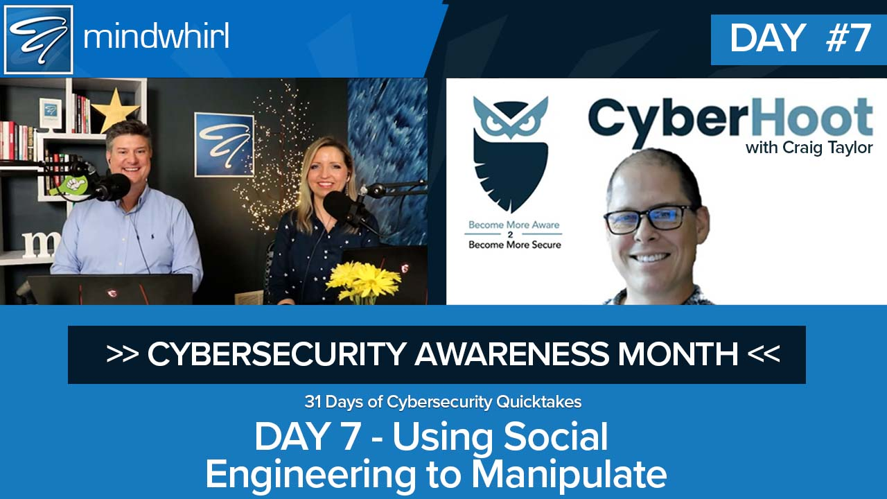 Using Social Engineering to Manipulate - Cyber Security Awareness Month