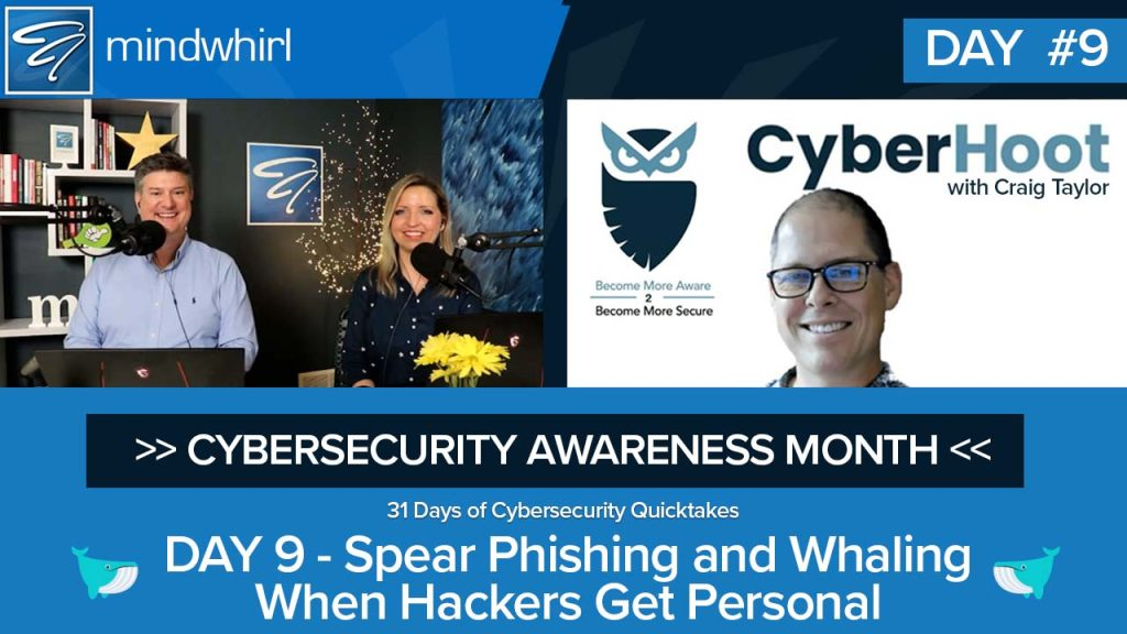 Spear Phishing and Whaling When Hackers Get Personal